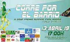 [2019] III CORRE POR EL BARRIO GRAN PREMIO RUNNING PARK MADRID in ABRILbarrio